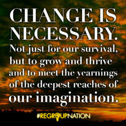 Change is Necessary - Regroup Nation
